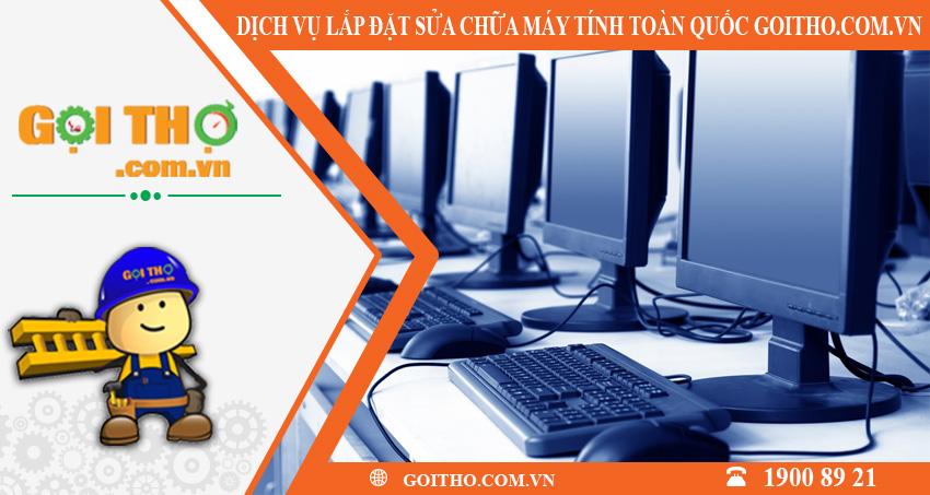 Dịch vụ lắp đặt sửa chữa máy tính toàn quốc tại GOITHO.COM.VN