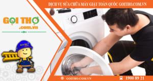 Dịch vụ sửa chữa máy giặt toàn quốc của Gọi Thợ