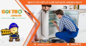 Dịch vụ sửa chữa tủ lạnh toàn quốc của Gọi Thợ