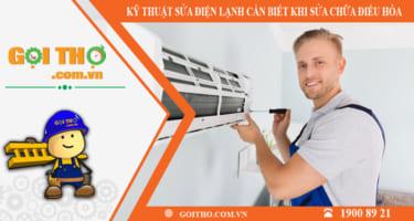 Các kỹ thuật sửa điện lạnh cần biết khi sửa chữa điều hòa