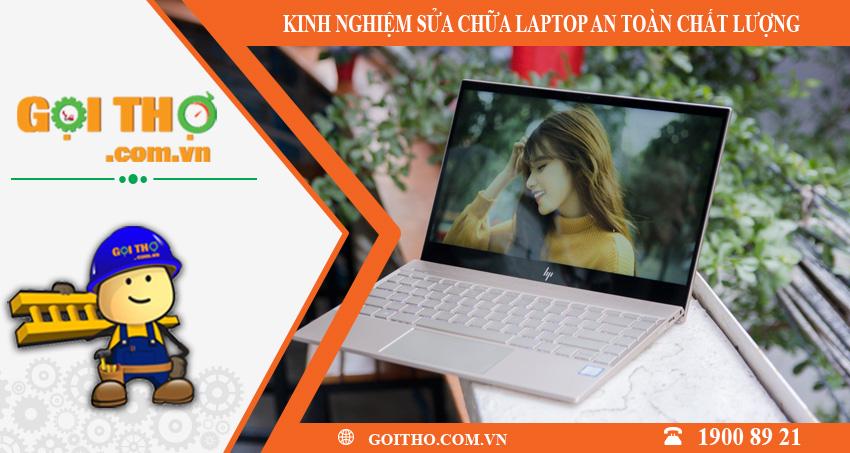 Kinh nghiệm sửa chữa laptop an toàn chất lượng