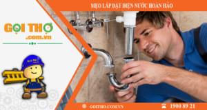 Làm thế nào để việc lắp đặt hệ thống điện nước trở nên hoàn hảo?