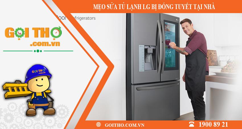 Mẹo sửa tủ lạnh LG bị đóng tuyết ngay tại nhà