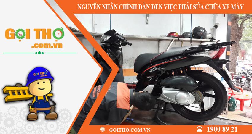 Những nguyên nhân chủ yếu cần biết dẫn đến việc sửa chữa xe máy